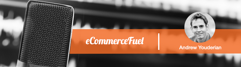 ecommerce fuel by andrew youderian
