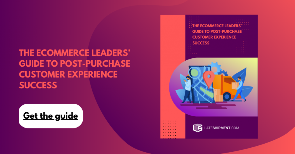 The eCommerce Leaders Guide to Post-Purchase Customer Experience Success