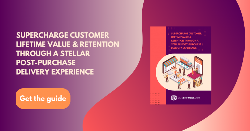 Supercharge Customer Lifetime Value & Retention Through a Stellar Post-Purchase Delivery Experience